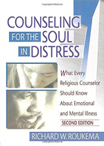 Counseling for the Soul in Distress: What Every Pasotr Should Know About Emotional and Mental Illness