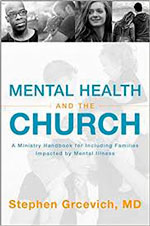 Mental Health and the Church: A Ministry Handbook for Including Children and Adults with ADHD, Anxiety, Mood Disorders and Other Common Mental Health Conditions