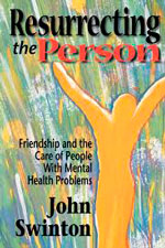 Resurrecting the Person: Friendship and the Care of the People with Mental Health Problems
