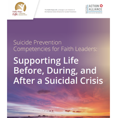 Suicide Prevention Competencies for Faith Leaders: Supporting Life Before, During and After a Suicidal Crisis