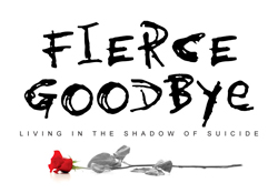 Fierce Goodbye: Living in the Shadow of Suicide DVD