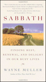 Sabbath: Finding Rest, Renewal and Delight in Our Busy Lives