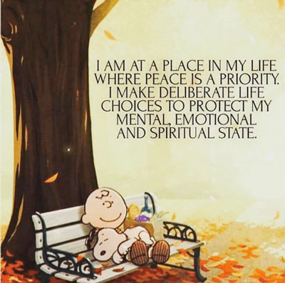 I am at a place in my life where peace is a priority.