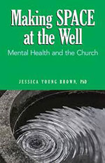 Making Space at the Well: Mental Health and the Church book